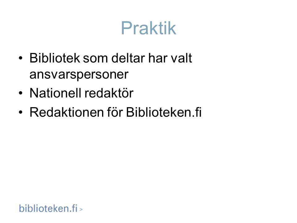 Praktik Bibliotek som deltar har valt ansvarspersoner Nationell redaktör Redaktionen för Biblioteken.fi