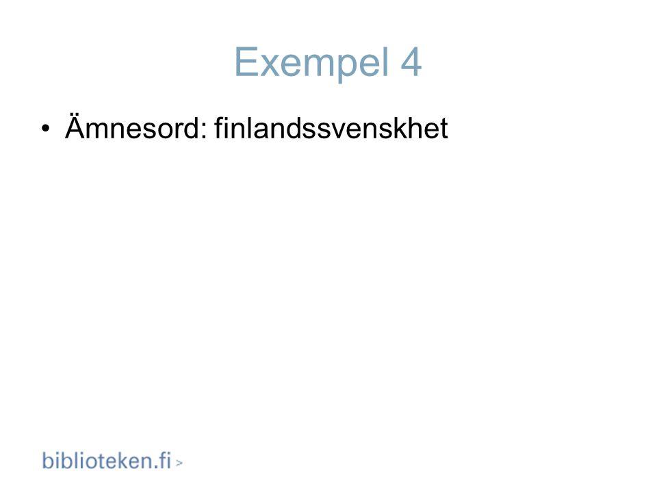 Exempel 4 Ämnesord: finlandssvenskhet