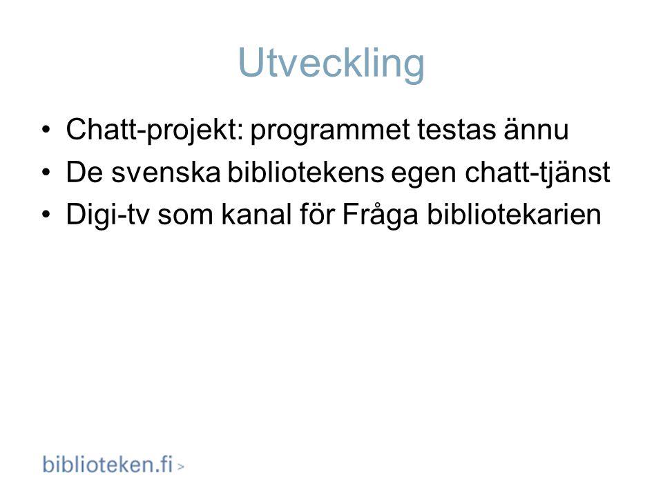 Utveckling Chatt-projekt: programmet testas ännu De svenska bibliotekens egen chatt-tjänst Digi-tv som kanal för Fråga bibliotekarien