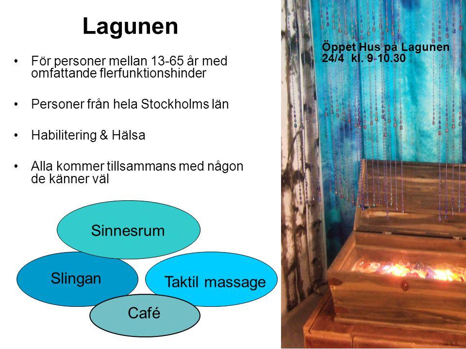 Lagunen För personer mellan 13-65 år med omfattande flerfunktionshinder Personer från hela Stockholms län Habilitering & Hälsa Alla kommer tillsammans