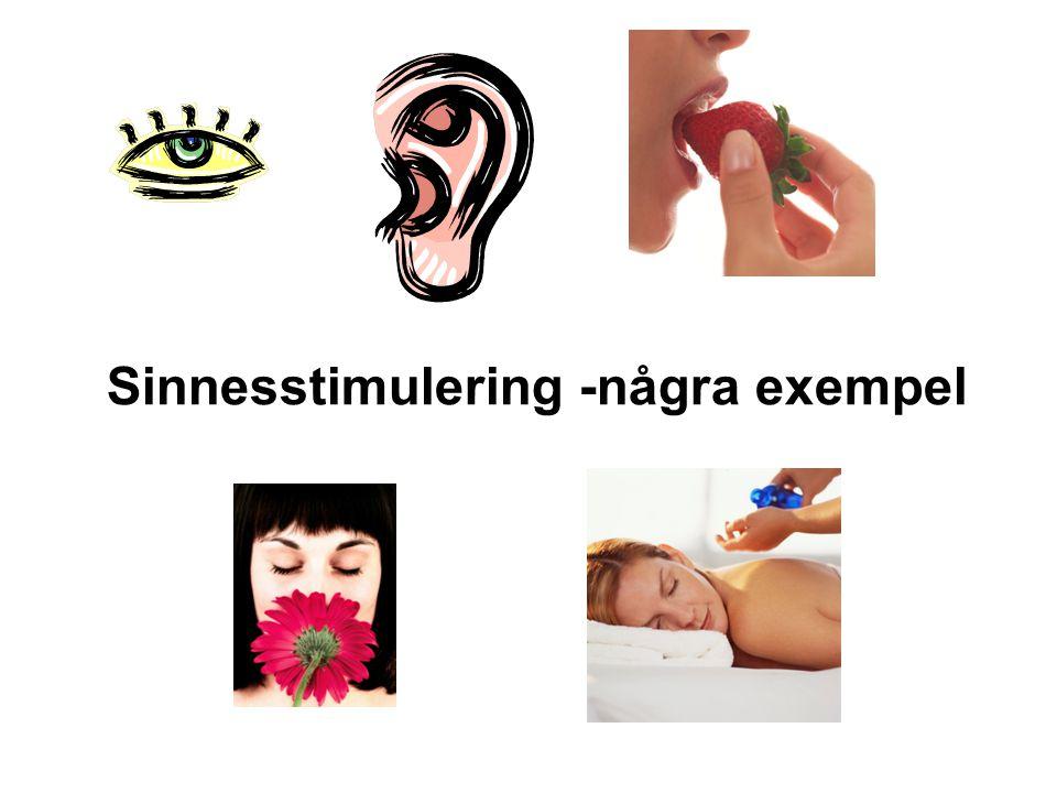 Sinnesstimulering -några exempel