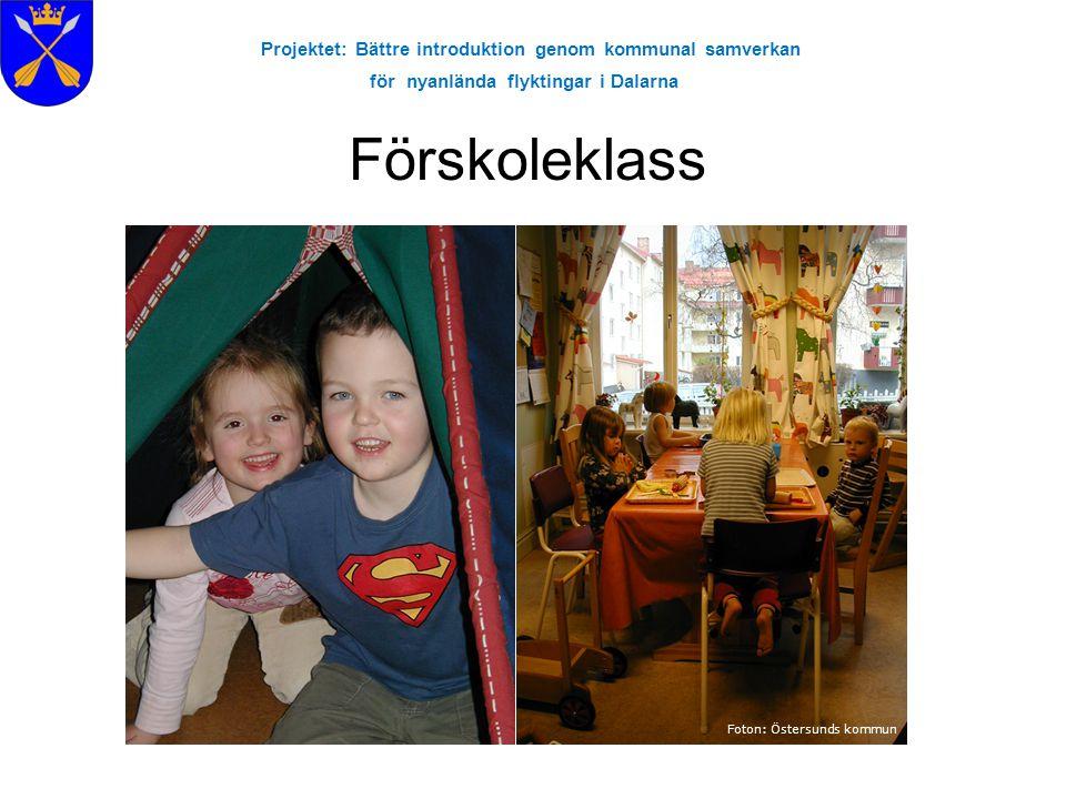 Projektet: Bättre introduktion genom kommunal samverkan för nyanlända flyktingar i Dalarna Förskoleklass Foton: Östersunds kommun