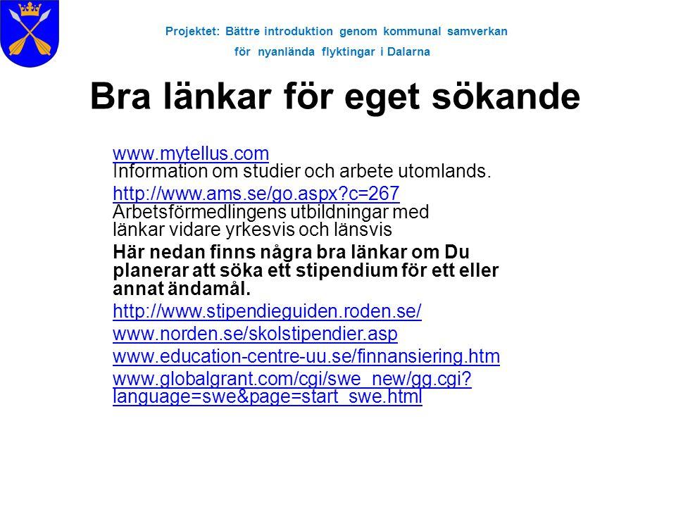 Projektet: Bättre introduktion genom kommunal samverkan för nyanlända flyktingar i Dalarna www.mytellus.com www.mytellus.com Information om studier oc