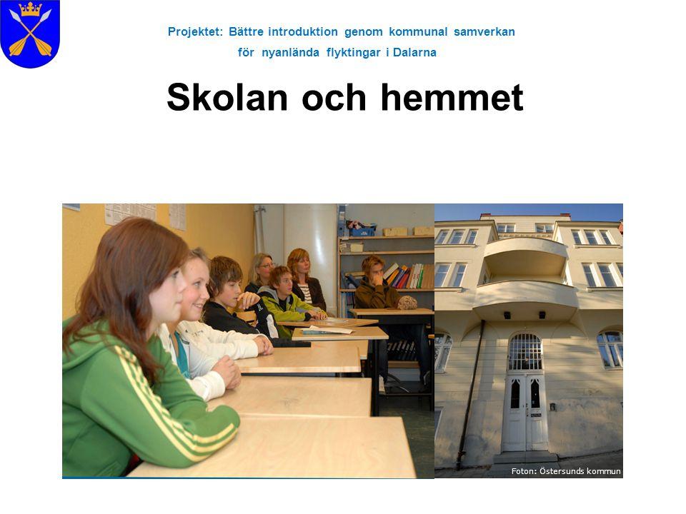 Projektet: Bättre introduktion genom kommunal samverkan för nyanlända flyktingar i Dalarna Skolan och hemmet Foton: Östersunds kommun