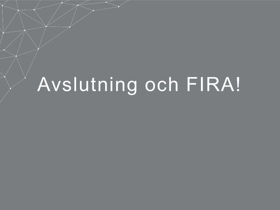 Avslutning och FIRA!