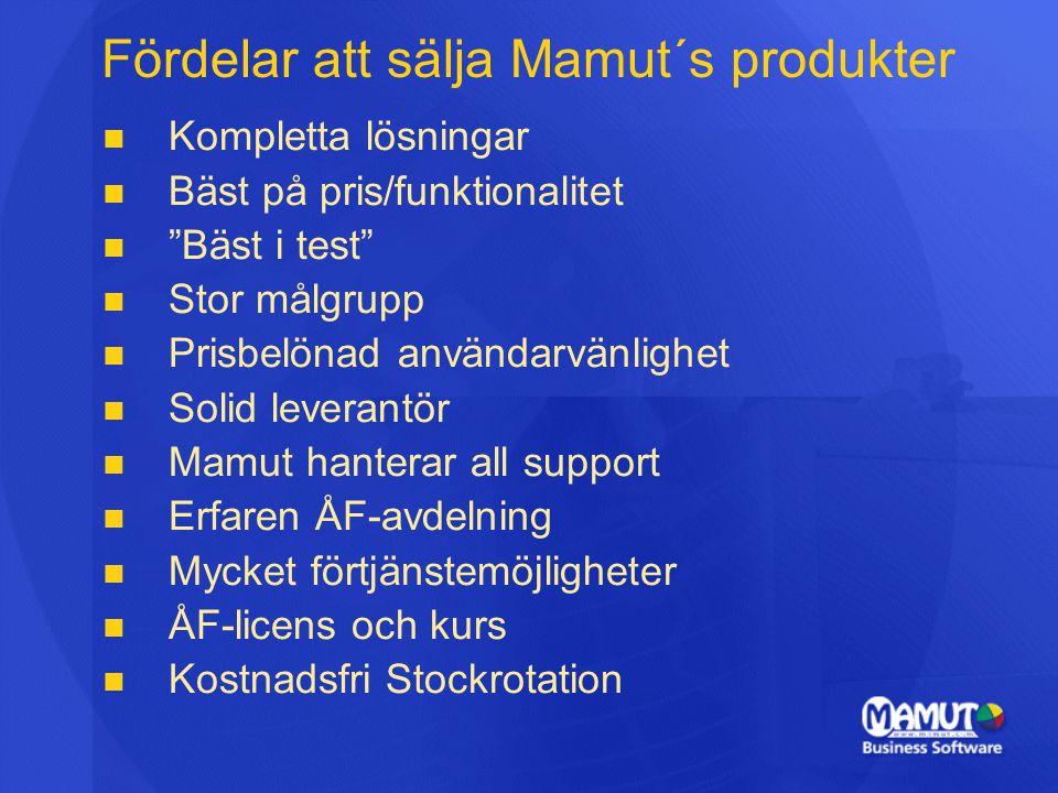 """Fördelar att sälja Mamut´s produkter Kompletta lösningar Bäst på pris/funktionalitet """"Bäst i test"""" Stor målgrupp Prisbelönad användarvänlighet Solid l"""