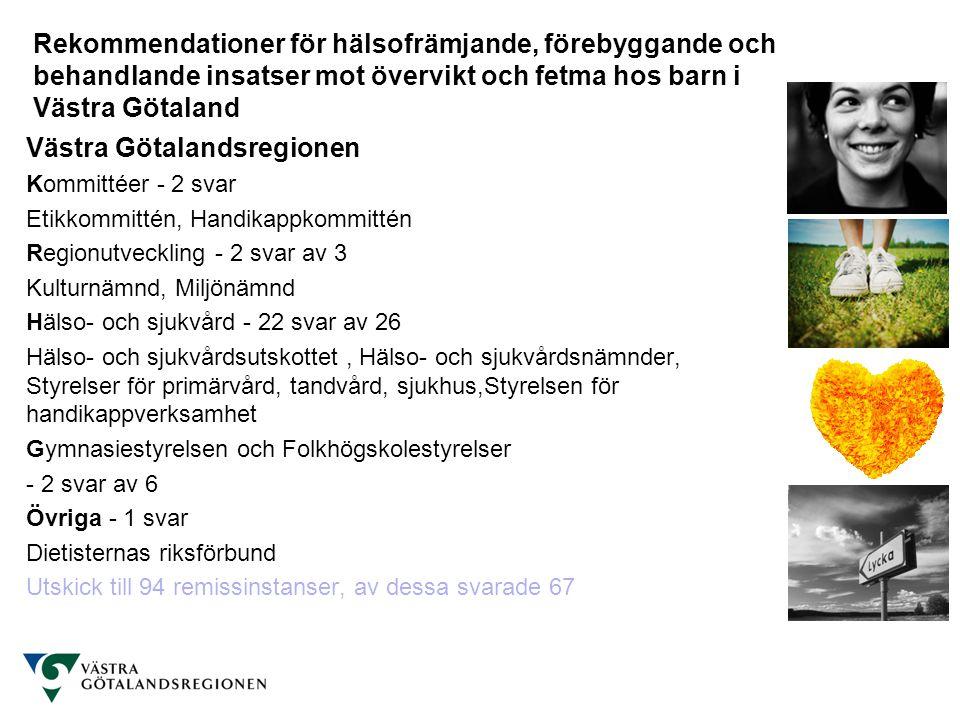 Västra Götalandsregionen Kommittéer - 2 svar Etikkommittén, Handikappkommittén Regionutveckling - 2 svar av 3 Kulturnämnd, Miljönämnd Hälso- och sjukv