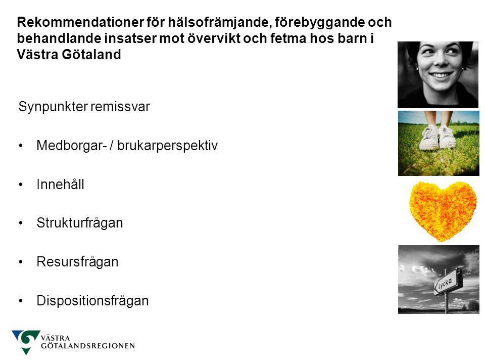 Rekommendationer för hälsofrämjande, förebyggande och behandlande insatser mot övervikt och fetma hos barn i Västra Götaland Synpunkter remissvar Medb