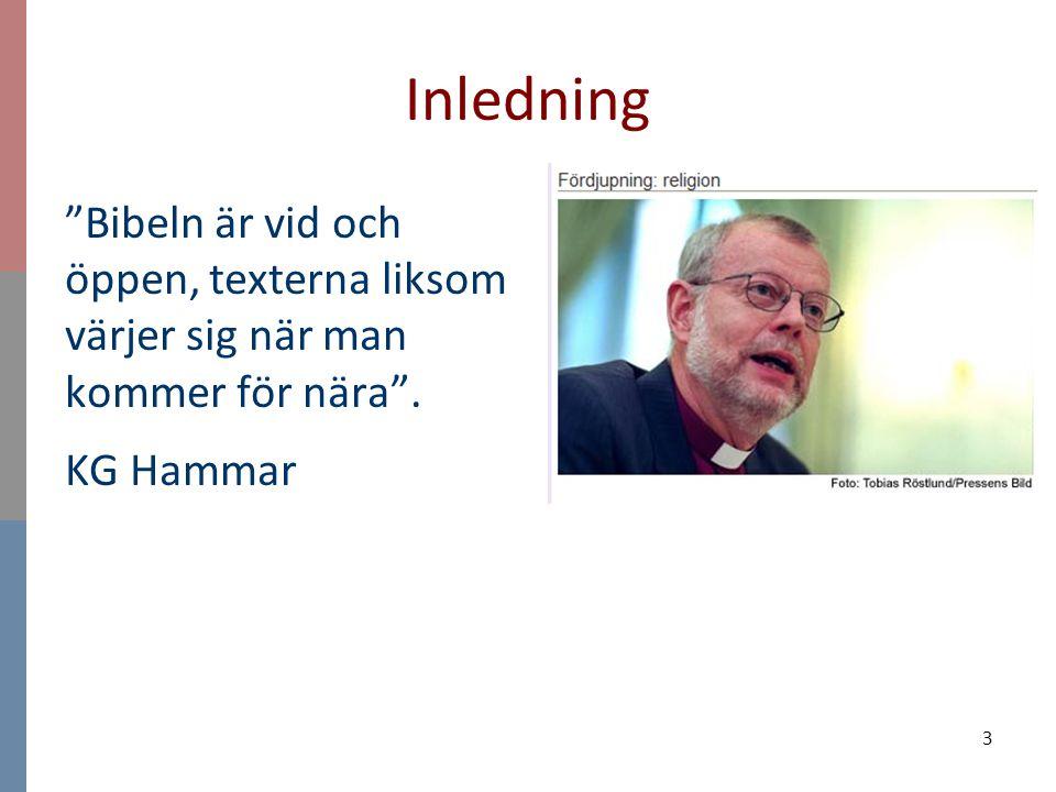 """Inledning """"Bibeln är vid och öppen, texterna liksom värjer sig när man kommer för nära"""". KG Hammar 3"""