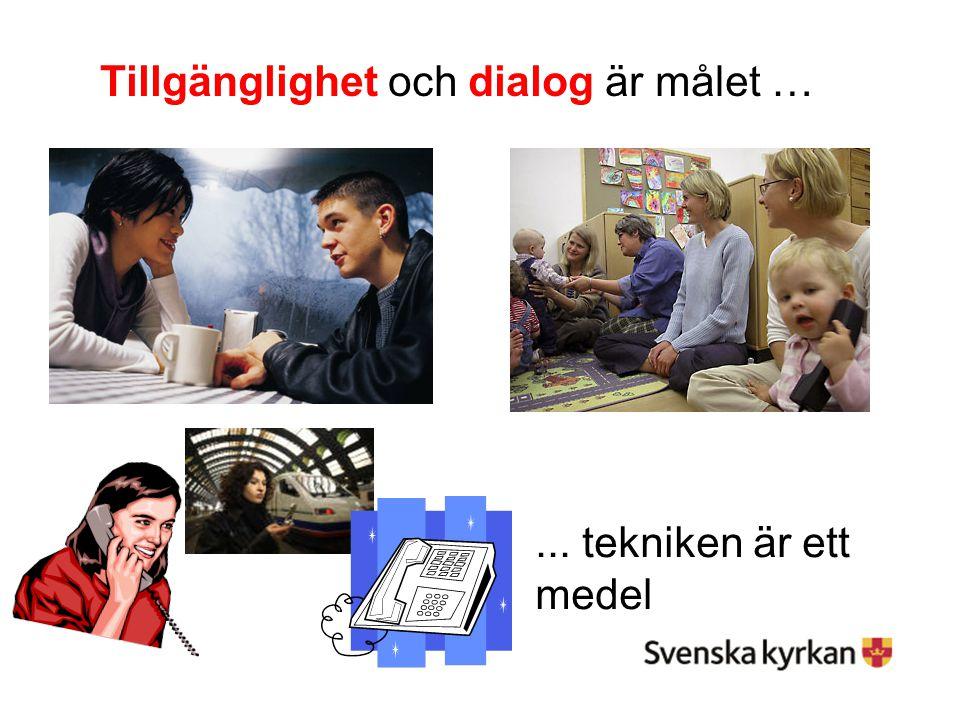 Tillgänglighet och dialog är målet …... tekniken är ett medel