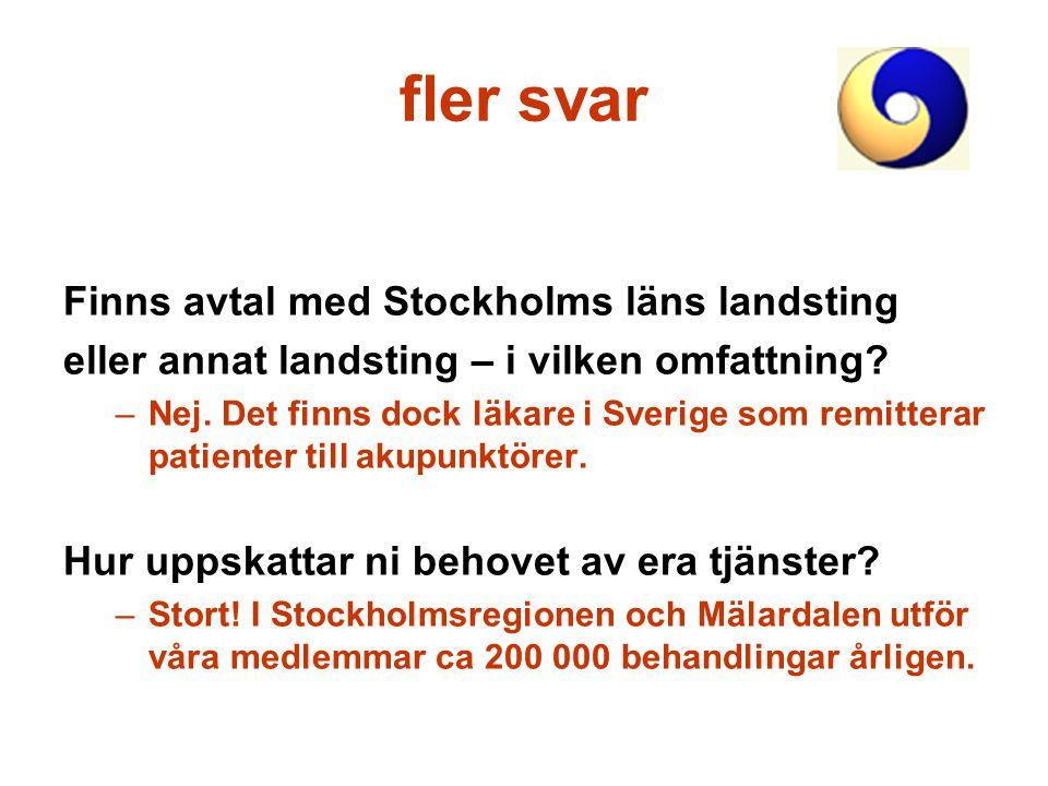 fler svar Finns avtal med Stockholms läns landsting eller annat landsting – i vilken omfattning? –Nej. Det finns dock läkare i Sverige som remitterar