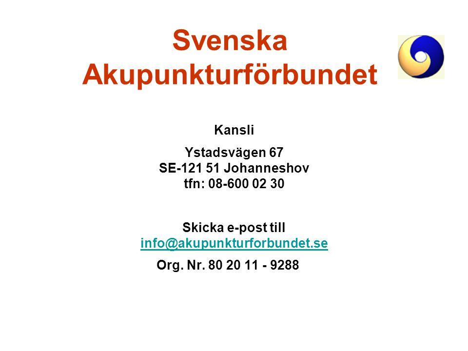 Svenska Akupunkturförbundet Kansli Ystadsvägen 67 SE-121 51 Johanneshov tfn: 08-600 02 30 Skicka e-post till info@akupunkturforbundet.se info@akupunkt