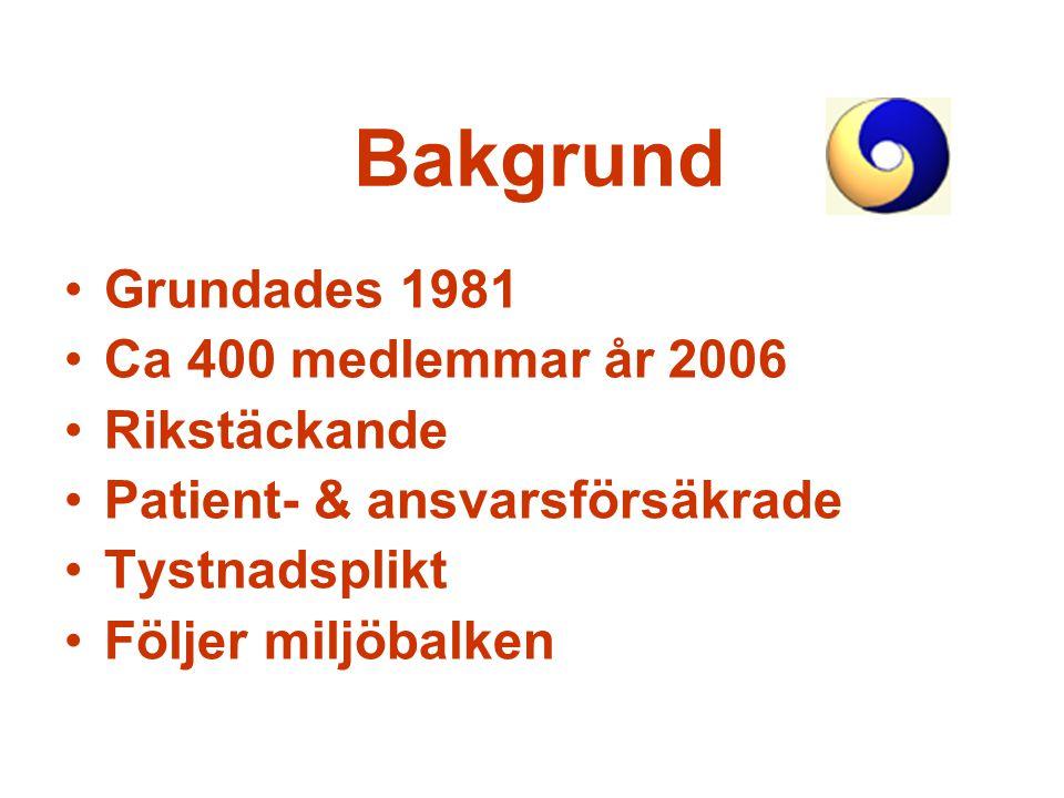 Bakgrund Grundades 1981 Ca 400 medlemmar år 2006 Rikstäckande Patient- & ansvarsförsäkrade Tystnadsplikt Följer miljöbalken