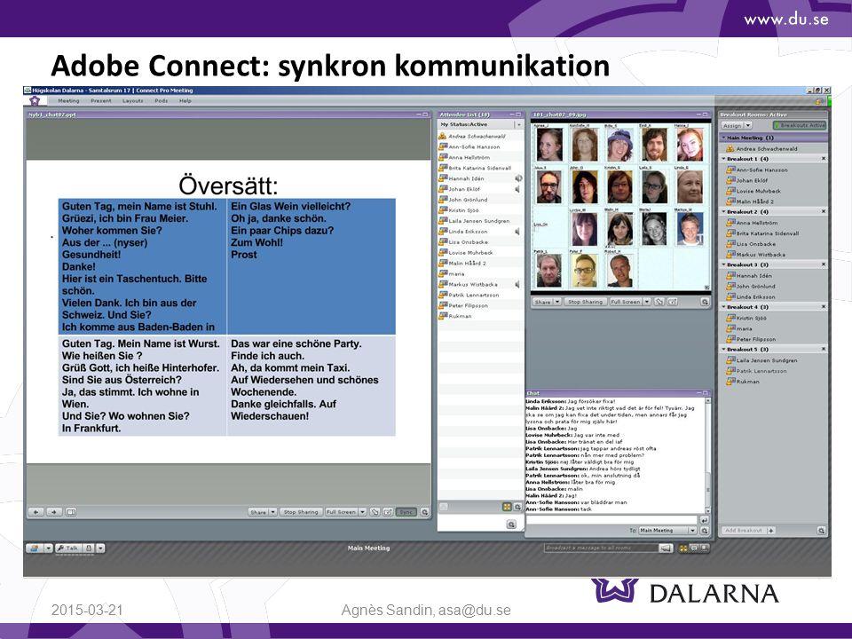 Adobe Connect: synkron kommunikation 2015-03-21Agnès Sandin, asa@du.se