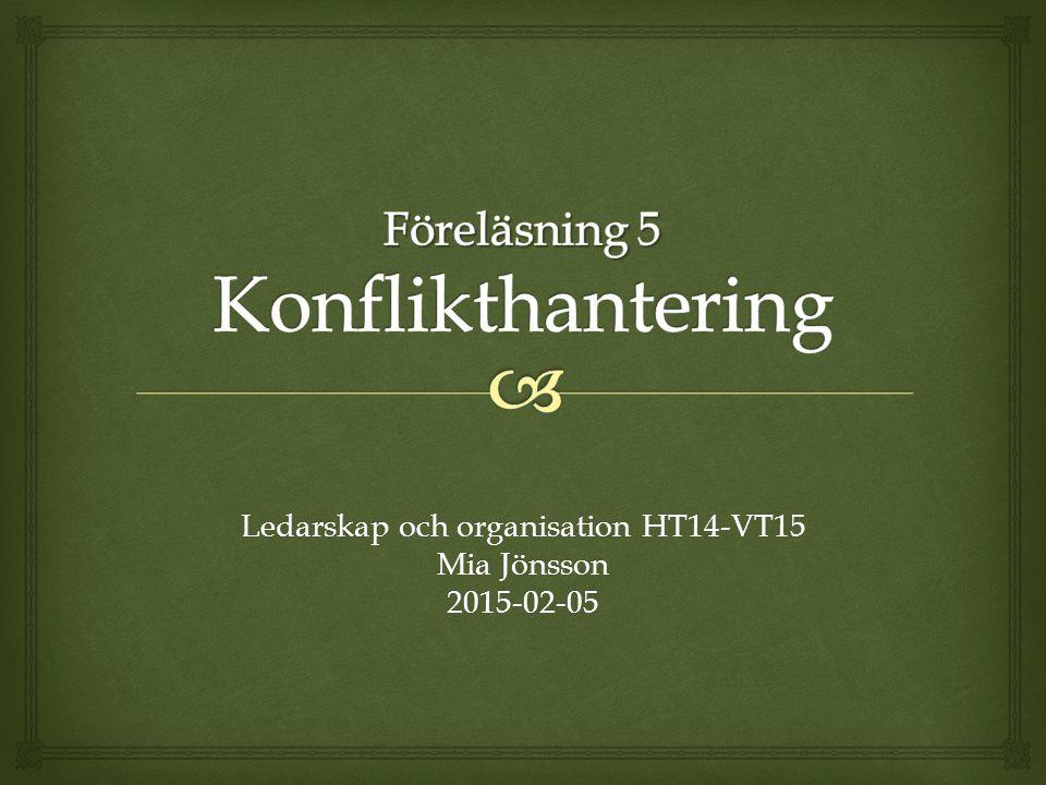 Ledarskap och organisation HT14-VT15 Mia Jönsson 2015-02-05