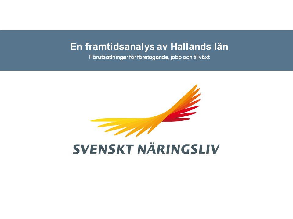En framtidsanalys av Hallands län Förutsättningar för företagande, jobb och tillväxt
