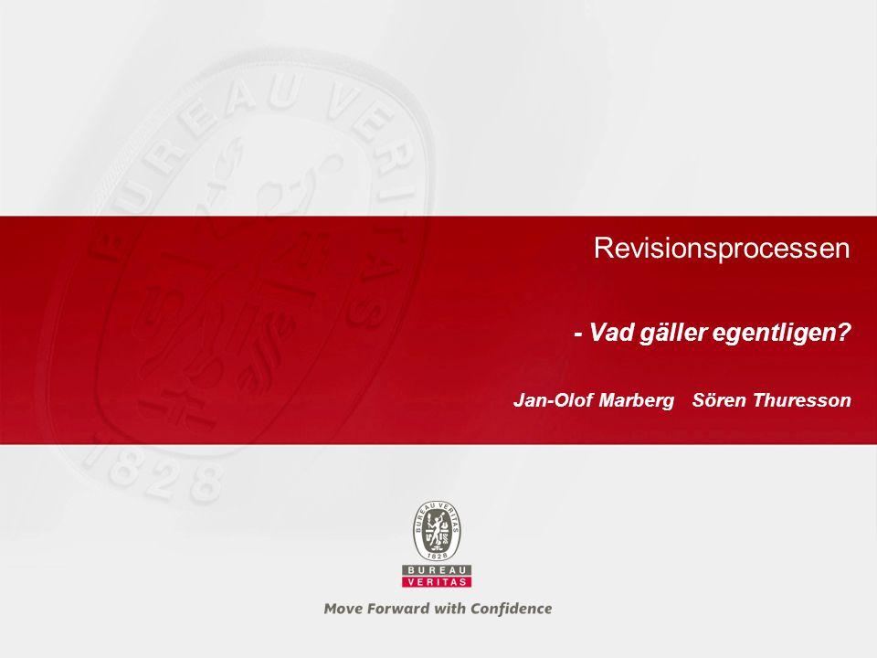 Revisionsprocessen - Vad gäller egentligen? Jan-Olof Marberg Sören Thuresson