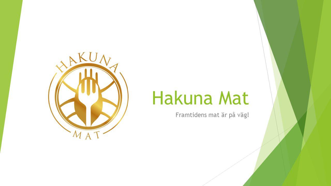 Hakuna Mat Framtidens mat är på väg!