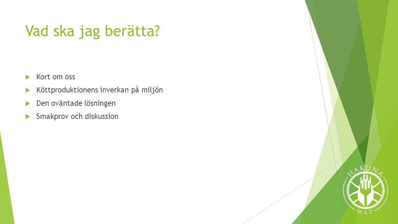 Vad vi gör kommande tiden  Ta hem produkter från fler tillverkare  Håller föreläsning på Ekomatcentrum  Hålla event i Göteborg