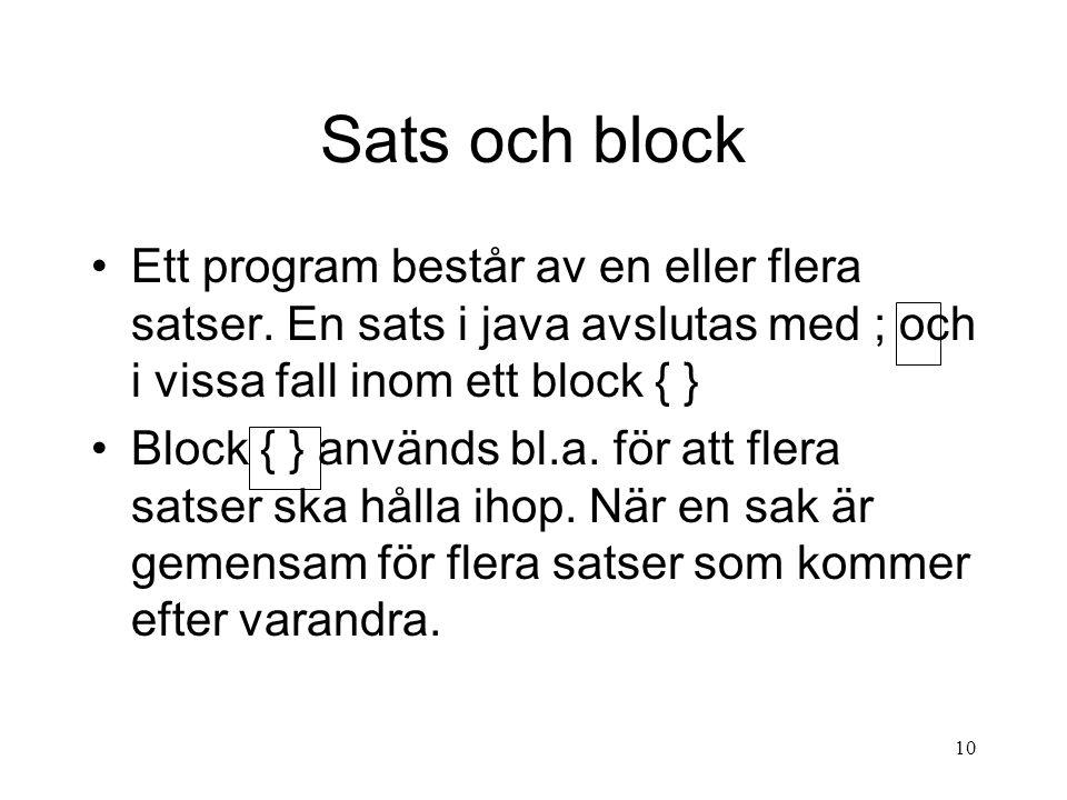 10 Sats och block Ett program består av en eller flera satser.