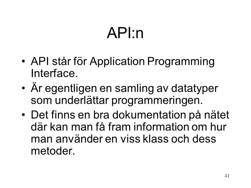41 API:n API står för Application Programming Interface.