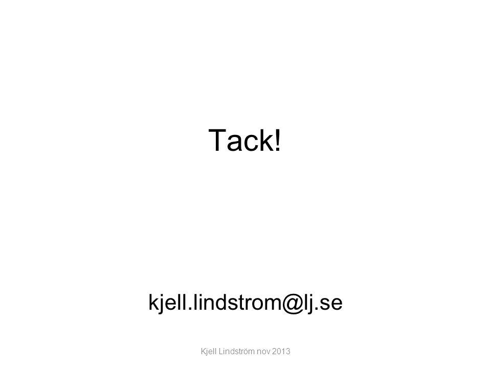 Tack! kjell.lindstrom@lj.se Kjell Lindström nov 2013