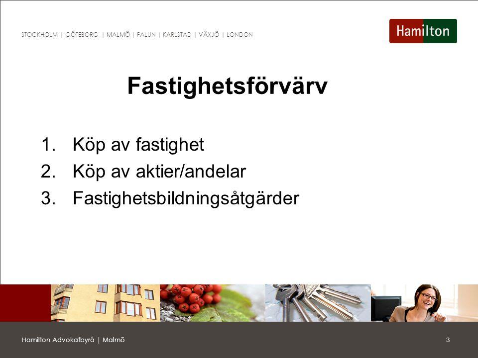 4Hamilton Advokatbyrå | Malmö STOCKHOLM | GÖTEBORG | MALMÖ | FALUN | KARLSTAD | VÄXJÖ | LONDON Val av förvärvsmetod Påverkas av skatteutfall Fastighetsrelaterad skatt –Stämpelskatt Bolagsrelaterad skatt –Köparen: moms, skattemässigt ingångsvärde –Säljaren: realisationsvinst (ej skatt vid försäljning av dotterbolagsaktier)