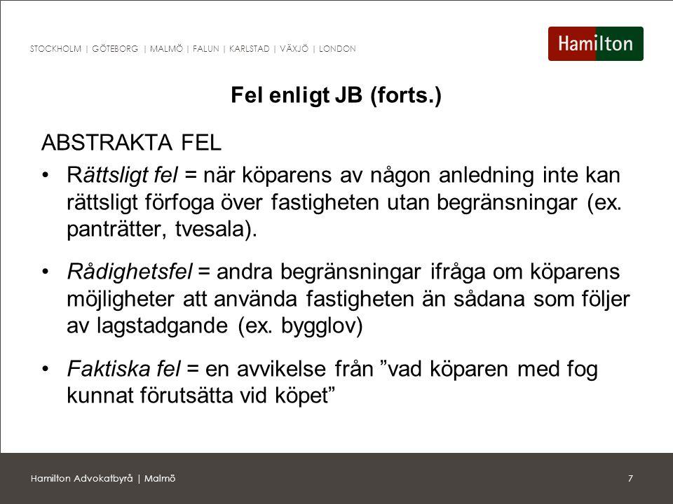 8Hamilton Advokatbyrå | Malmö STOCKHOLM | GÖTEBORG | MALMÖ | FALUN | KARLSTAD | VÄXJÖ | LONDON Upplysningsplikt enligt JB Säljaren anses ha en upplysningsplikt vid –totala påföljdsfriskrivningar, och – svårupptäckta fel (ursäktligt att köparen inte upptäckt felet vid sin undersökning och det vore otillbörligt om säljaren undgick ansvar) Upplysningsplikten förutsätter vetskap