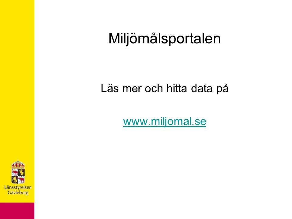 Miljömålsportalen Läs mer och hitta data på www.miljomal.se