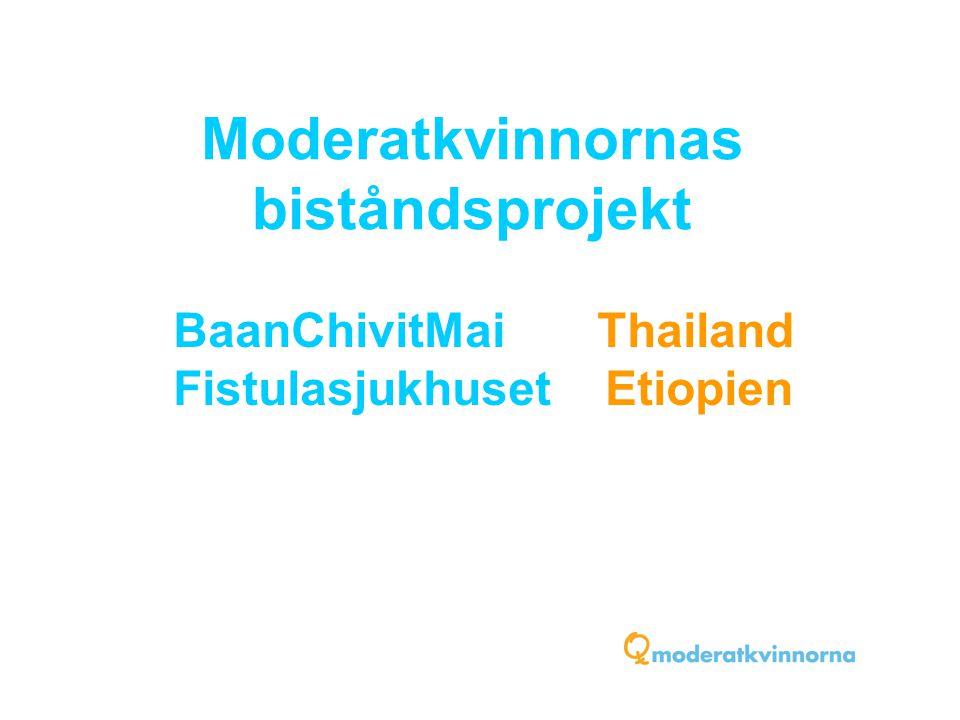 Moderatkvinnornas biståndsprojekt BaanChivitMai Thailand Fistulasjukhuset Etiopien