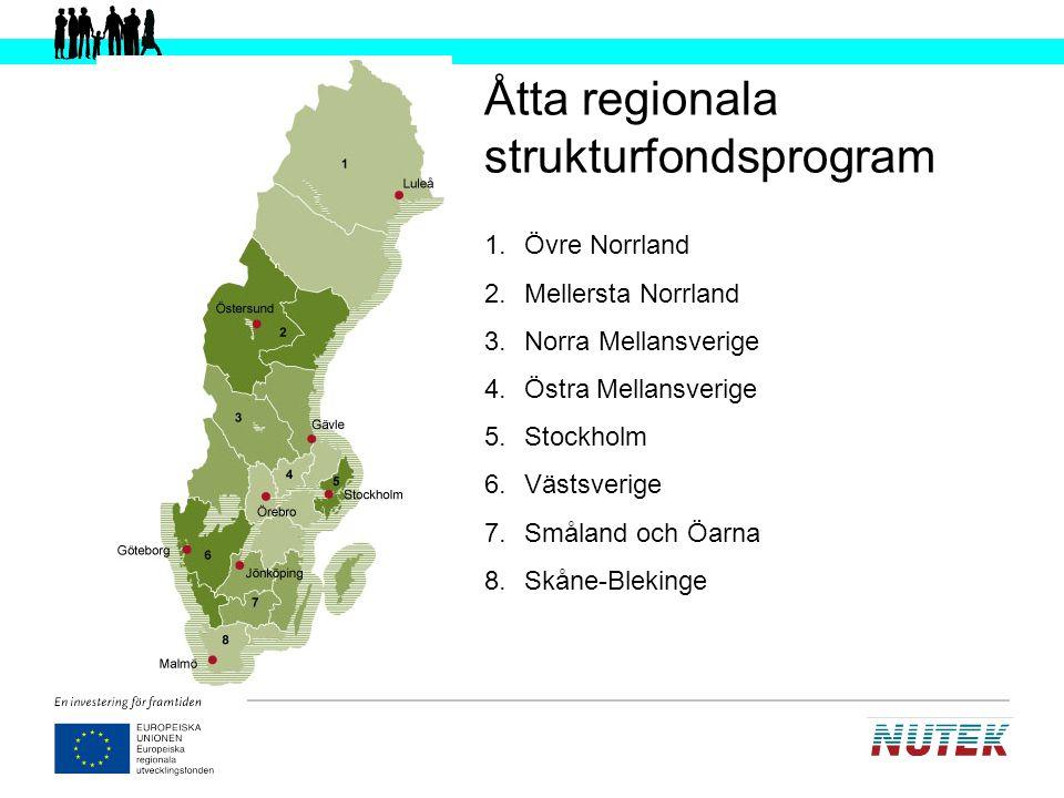 Regionala programMiljoner SEKSEK per capita Övre Norrland2 1834 279 Mellersta Norrland1 5904 261 Norra Mellansverige1 7552 119 Östra Mellansverige729486 Stockholm338183 Västsverige572321 Småland och Öarna607762 Skåne-Blekinge636493 kurs: 9 SEK Indikativ fördelning av medel från den Europeiska regionala strukturfonden