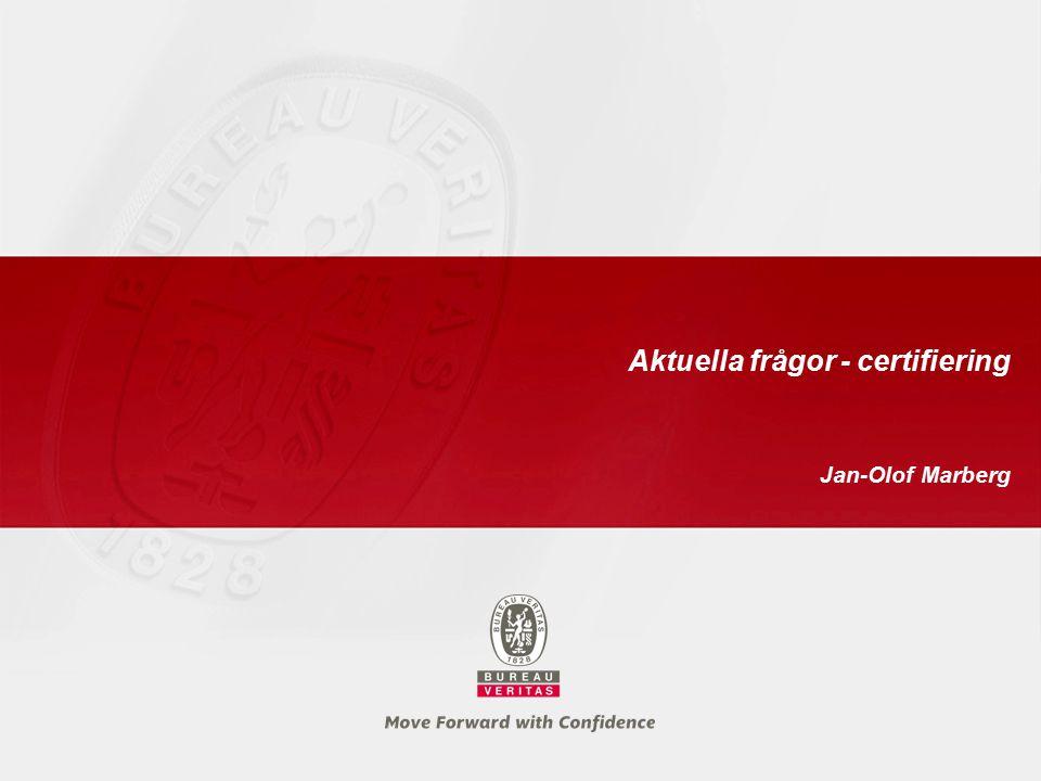 Aktuella frågor - certifiering Jan-Olof Marberg