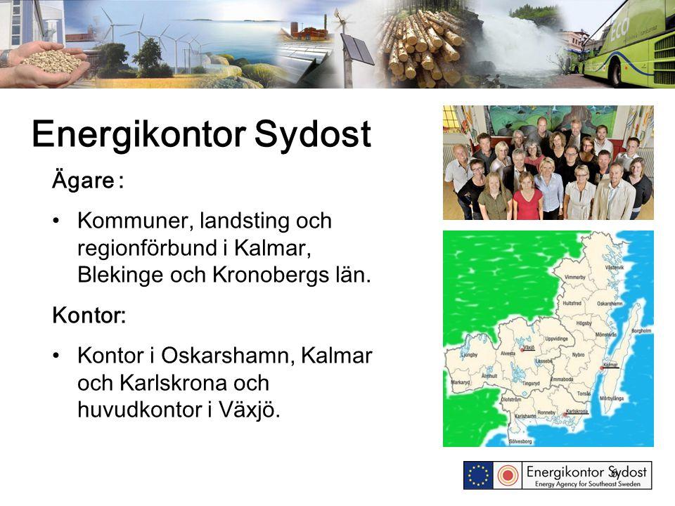 Energikontor Sydost Ägare : Kommuner, landsting och regionförbund i Kalmar, Blekinge och Kronobergs län. Kontor: Kontor i Oskarshamn, Kalmar och Karls