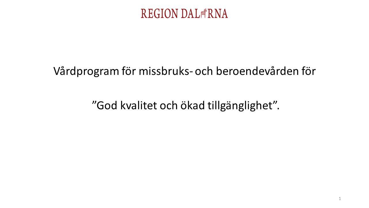 """Vårdprogram för missbruks- och beroendevården för """"God kvalitet och ökad tillgänglighet"""". 1"""