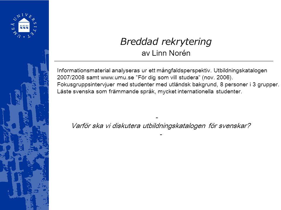 Breddad rekrytering av Linn Norén - Varför ska vi diskutera utbildningskatalogen för svenskar? - Informationsmaterial analyseras ur ett mångfaldspersp