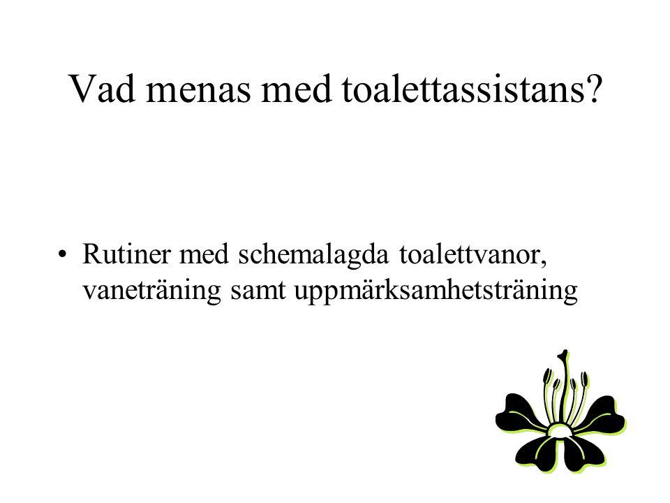 Rutiner eller schemalagda vanor Används när patienten inte själv kan delta självständigt i träningen Schema med fasta tider för toalettbesök Patienten får hjälp till toaletten dessa tider Målsättning: att patienten blir torr