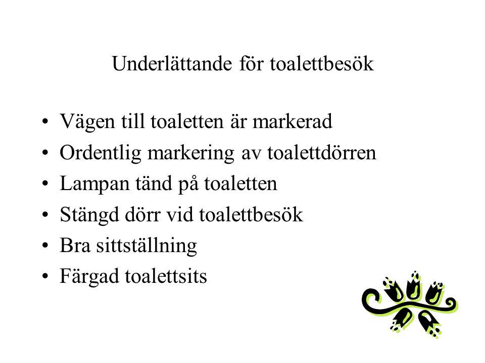 Underlättande för toalettbesök Vägen till toaletten är markerad Ordentlig markering av toalettdörren Lampan tänd på toaletten Stängd dörr vid toalettb