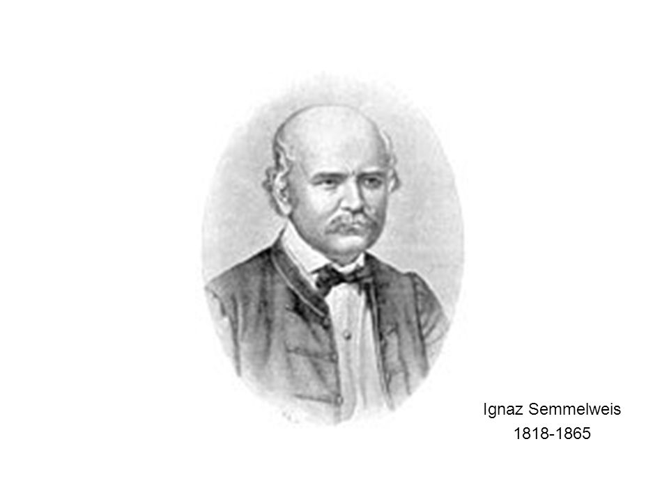 Ignaz Semmelweis 1818-1865