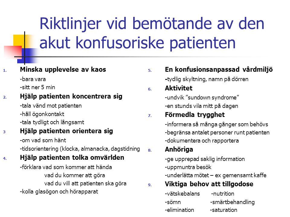 Riktlinjer vid bemötande av den akut konfusoriske patienten 1.