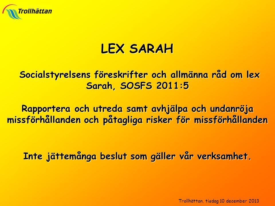 LEX SARAH Socialstyrelsens föreskrifter och allmänna råd om lex Sarah, SOSFS 2011:5 Socialstyrelsens föreskrifter och allmänna råd om lex Sarah, SOSFS