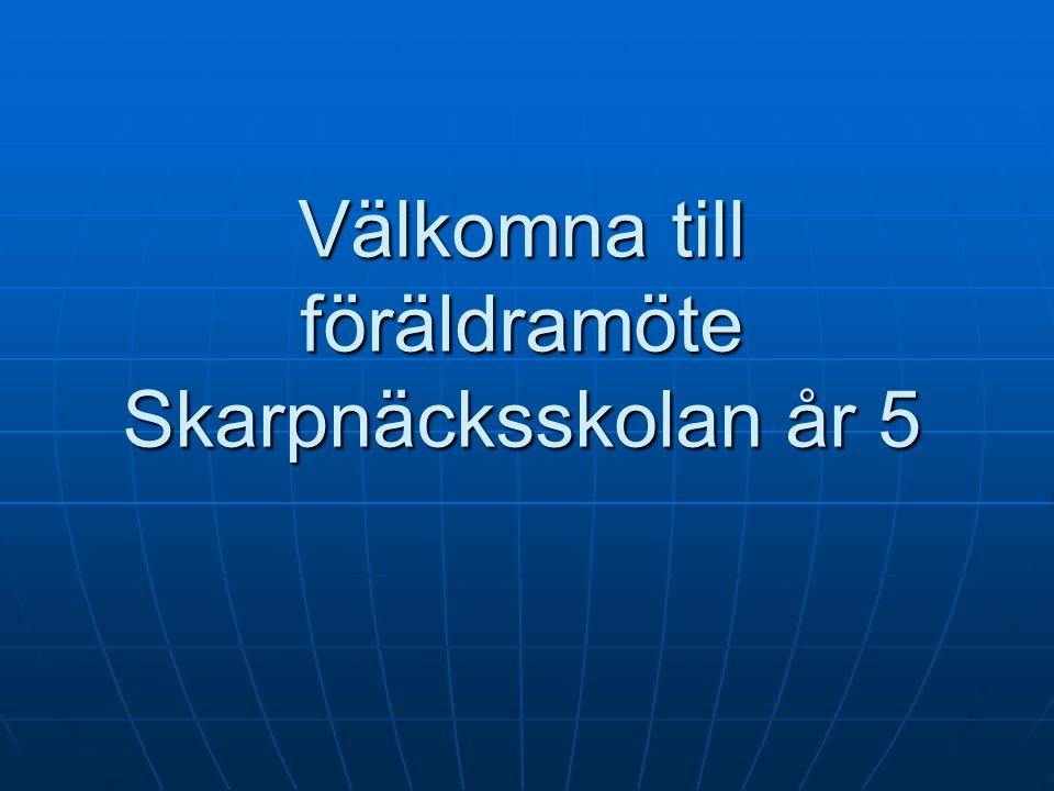 Välkomna till föräldramöte Skarpnäcksskolan år 5