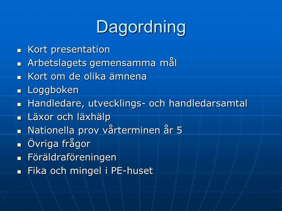 Dagordning Kort presentation Kort presentation Arbetslagets gemensamma mål Arbetslagets gemensamma mål Kort om de olika ämnena Kort om de olika ämnena