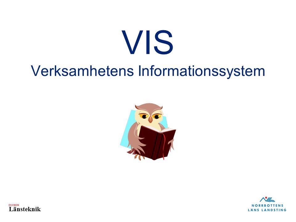 DIVISION Länsteknik VIS Verksamhetens Informationssystem