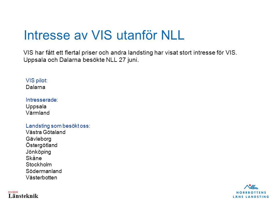 DIVISION Länsteknik Intresse av VIS utanför NLL VIS har fått ett flertal priser och andra landsting har visat stort intresse för VIS. Uppsala och Dala