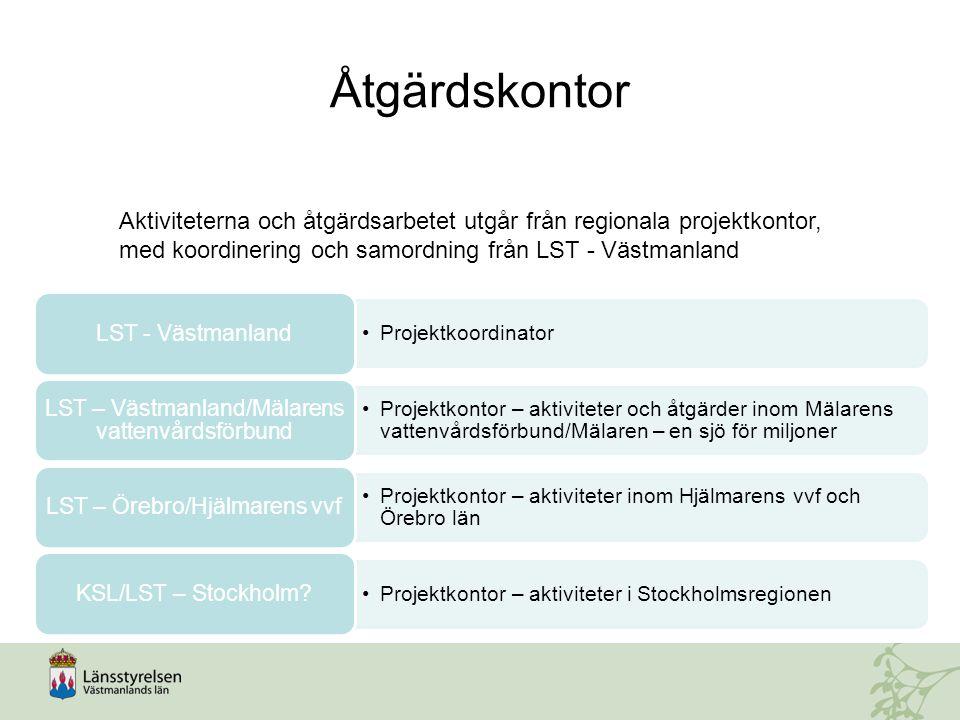 Åtgärdskontor Projektkoordinator LST - Västmanland Projektkontor – aktiviteter och åtgärder inom Mälarens vattenvårdsförbund/Mälaren – en sjö för milj