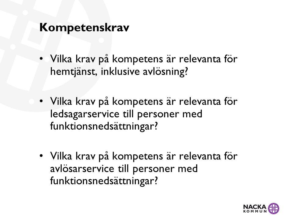 Kompetenskrav Vilka krav på kompetens är relevanta för hemtjänst, inklusive avlösning.