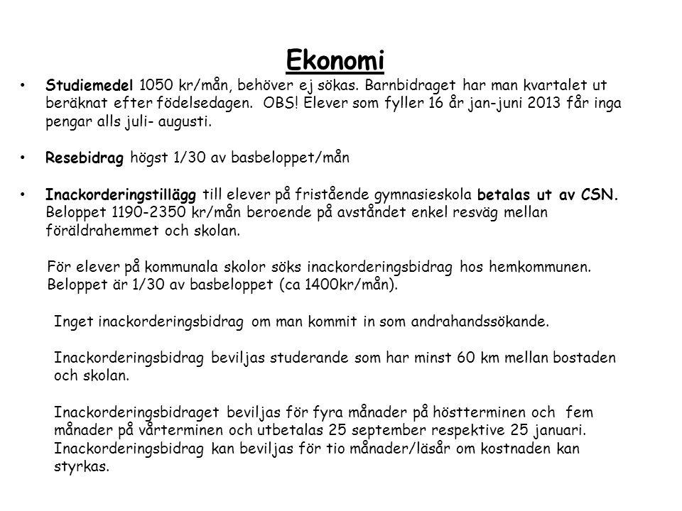 Ekonomi Studiemedel 1050 kr/mån, behöver ej sökas.