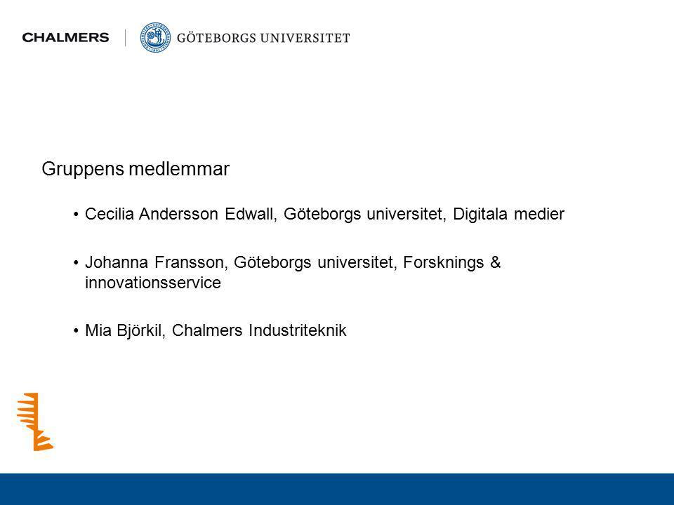 Gruppens medlemmar Cecilia Andersson Edwall, Göteborgs universitet, Digitala medier Johanna Fransson, Göteborgs universitet, Forsknings & innovationss