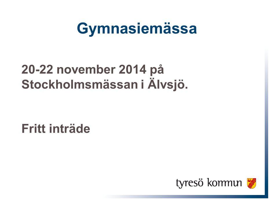 Gymnasiemässa 20-22 november 2014 på Stockholmsmässan i Älvsjö. Fritt inträde
