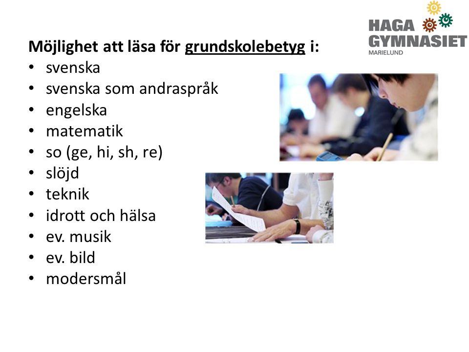Möjlighet att läsa gymnasiekurser i: Svenska Engelska Matematik Totalt: 300 poäng
